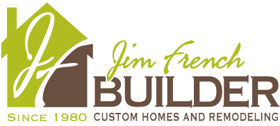 Jim French Builder - Custom Built Homes & Remodeling