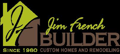 Jim French Builder - Custom Built Homes & Remodeling